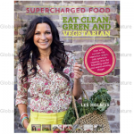 Supercharged Food Eat Clean, Green & Vegetarian